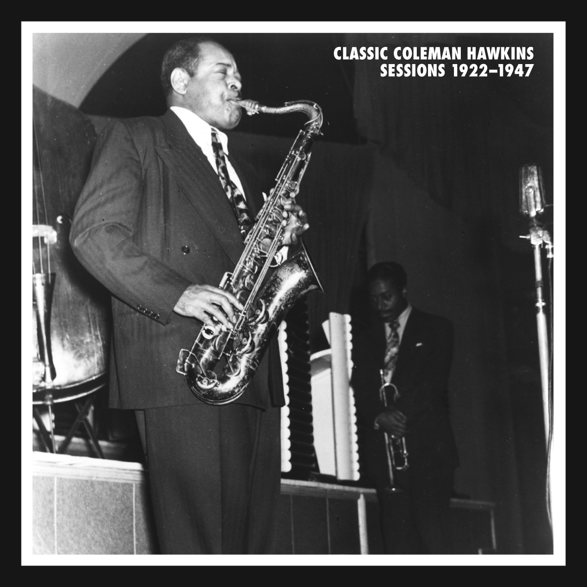 Classic Coleman Hawkins Sessions 1922-1947