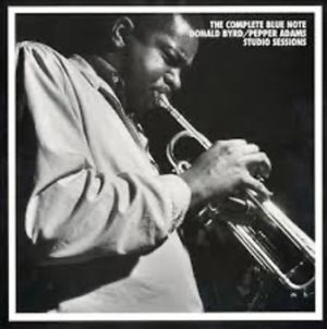 The Complete Blue Note Donald Byrd/Pepper Adams Studio Sessions