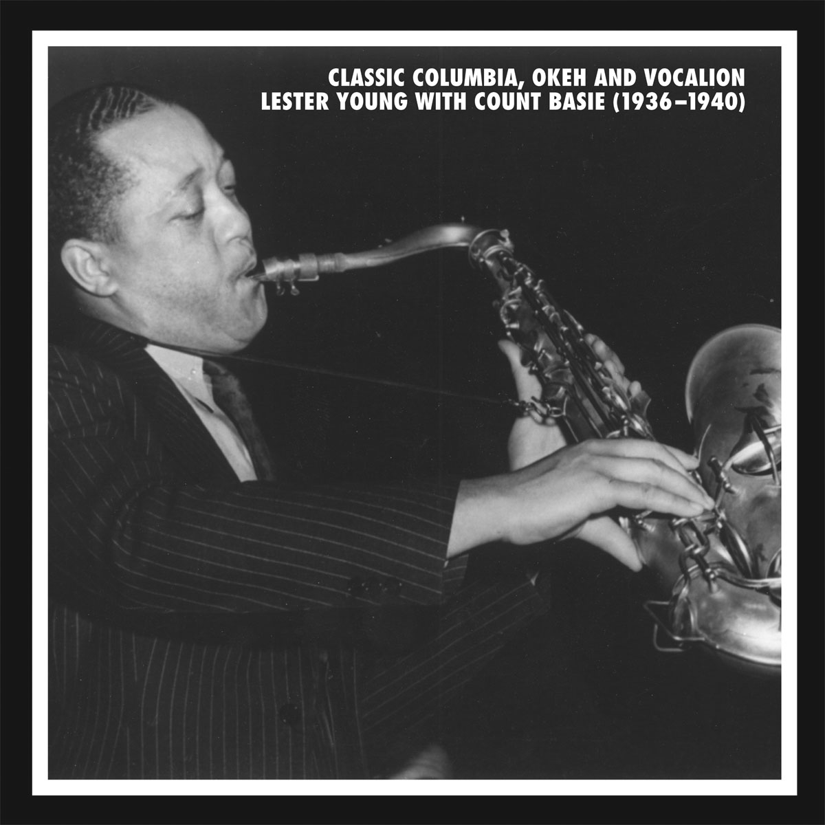 Classic Columbia, OKeh and Vocalian Lester Young with Count Basie 1936-1940