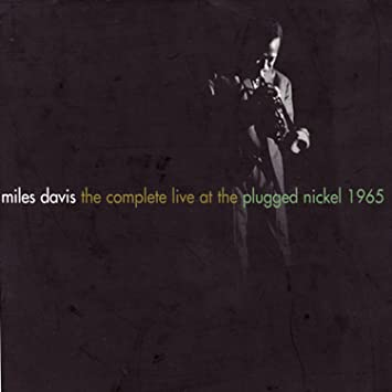 Miles Davis Complete Plugged Nickel Sessions