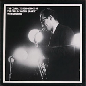 The Complete Recordings of the Paul Desmond Quartet with Jim Hall 1959-65 (4 CDs or 6 LPs)