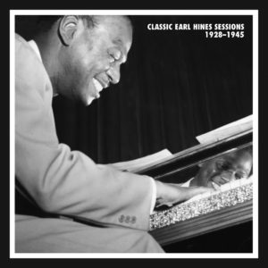 Classic Earl Hines Sessions 1928-1943