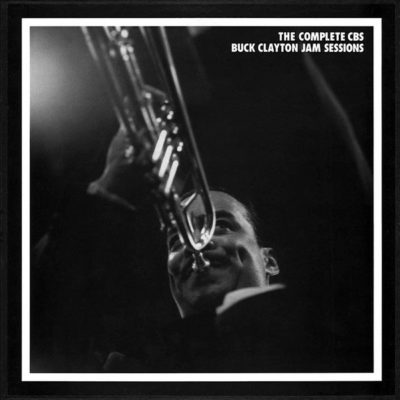The Complete CBS Buck Clayton Jam Sessions